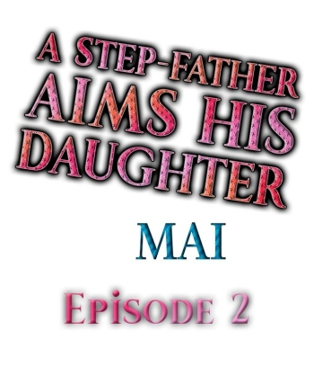 A Step-Father Aims His Daughter Ch. 2